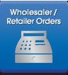 Wholesaler / Retailer Orders